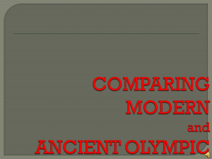 comparing modern and ancient olympic n.