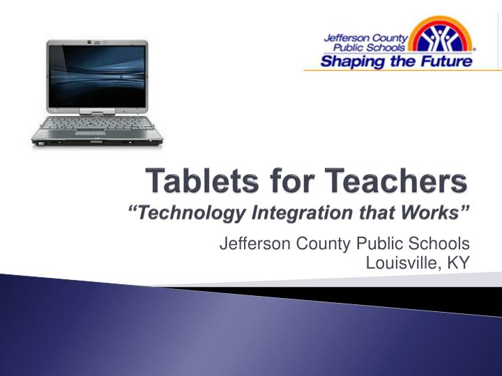 tablets for teachers technology integration that works n.