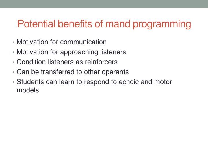 potential benefits of mand programming n.