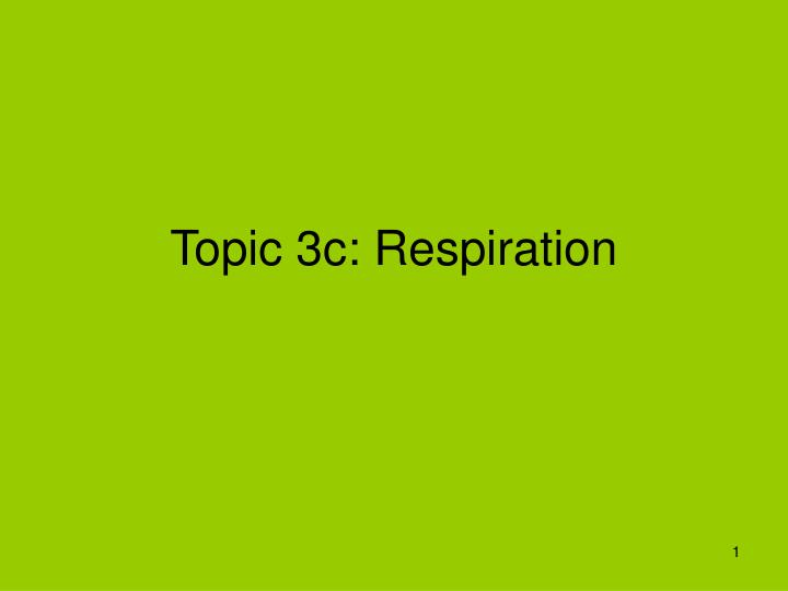 topic 3c respiration n.