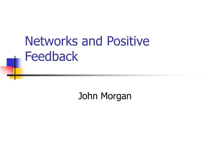 networks and positive feedback n.
