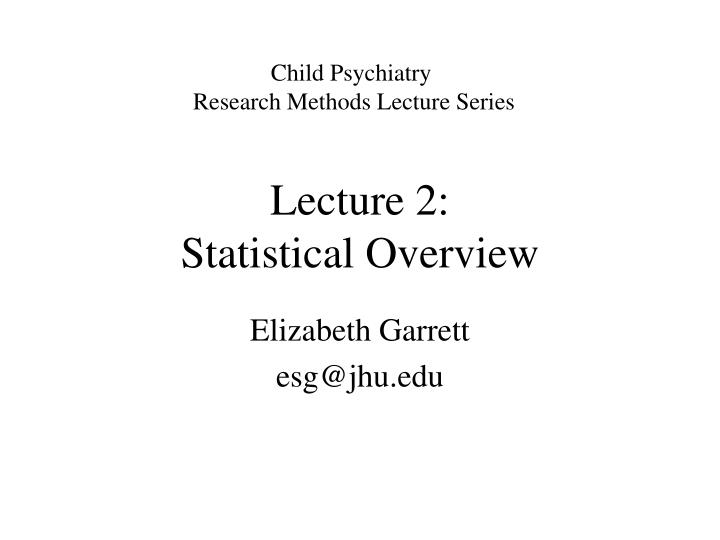 lecture 2 statistical overview n.
