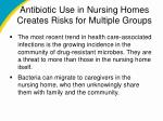 antibiotic use in nursing homes creates risks for multiple groups