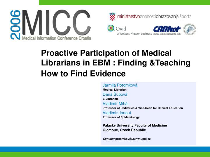p roactive participation of medical librarians in ebm finding teaching how to find evidence n.
