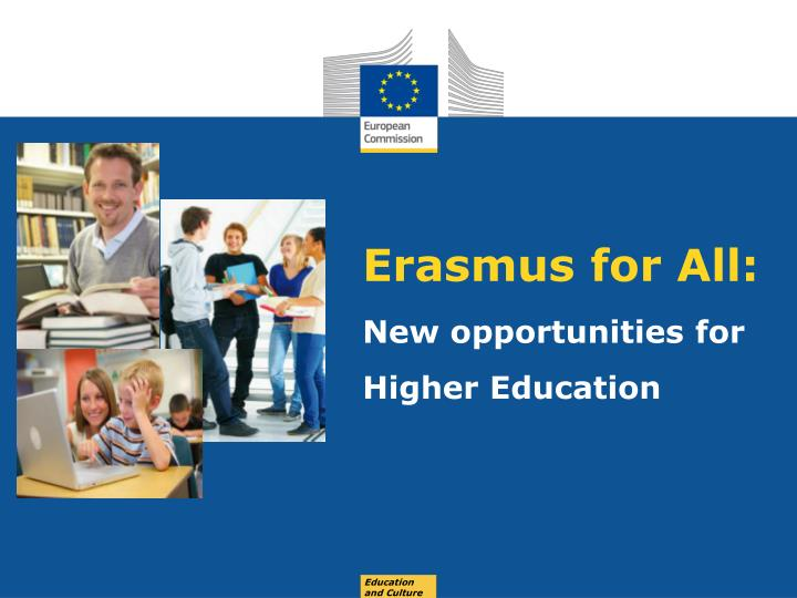 erasmus for all new opportunities for higher education n.