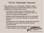 100 car naturalistic approach
