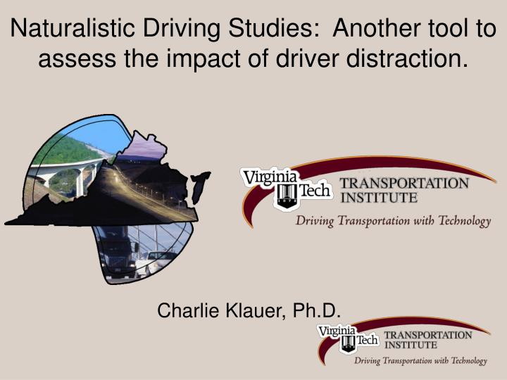 naturalistic driving studies another tool to assess the impact of driver distraction n.