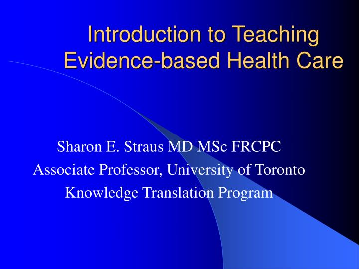 introduction to teaching evidence based health care n.