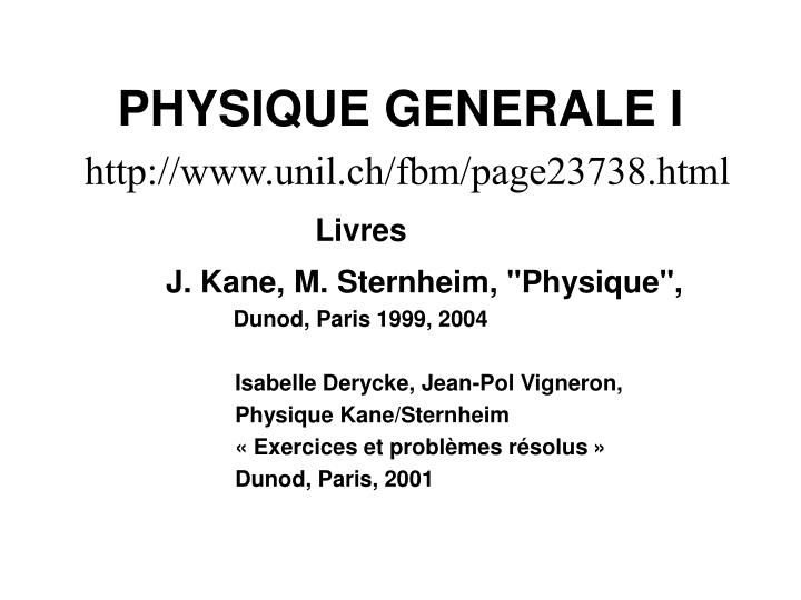 physique generale i http www unil ch fbm page23738 html n.