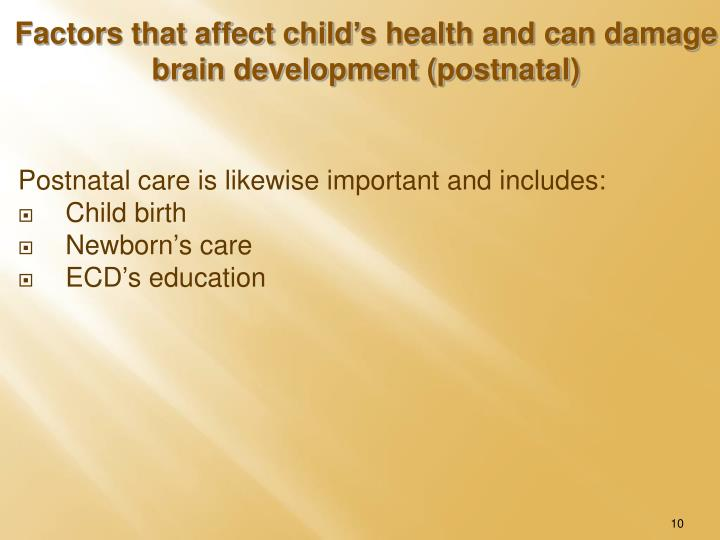 Postnatal care is likewise important and includes: