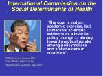 international commission on the social determinants of health