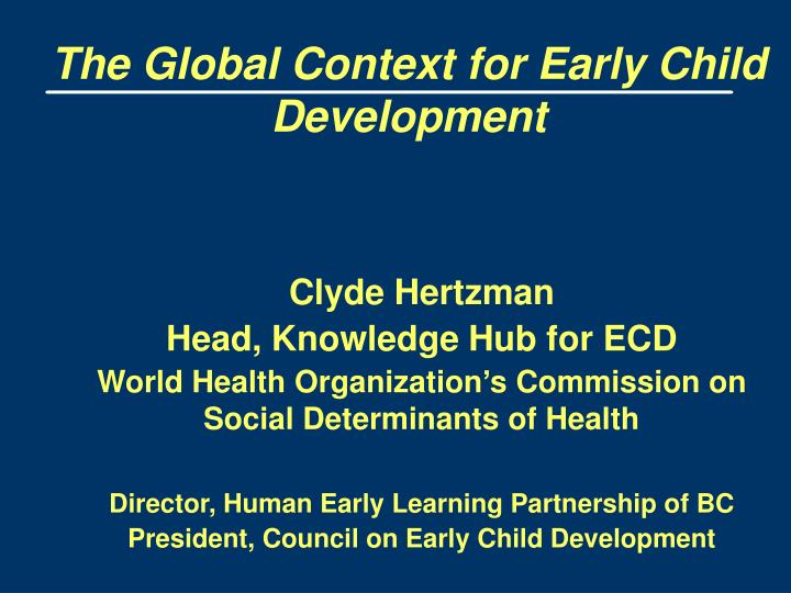 the global context for early child development n.