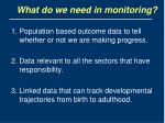 what do we need in monitoring