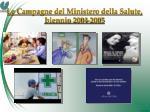 le campagne del ministero della salute biennio 2004 2005