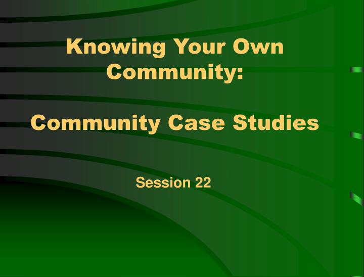 knowing your own community community case studies n.