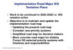 implementation road maps wg tentative plans