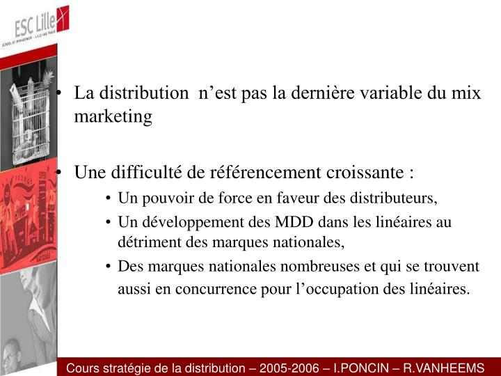 La distribution  n'est pas la dernière variable du mix marketing