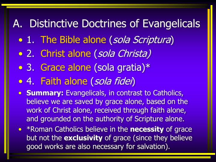 A.  Distinctive Doctrines of Evangelicals