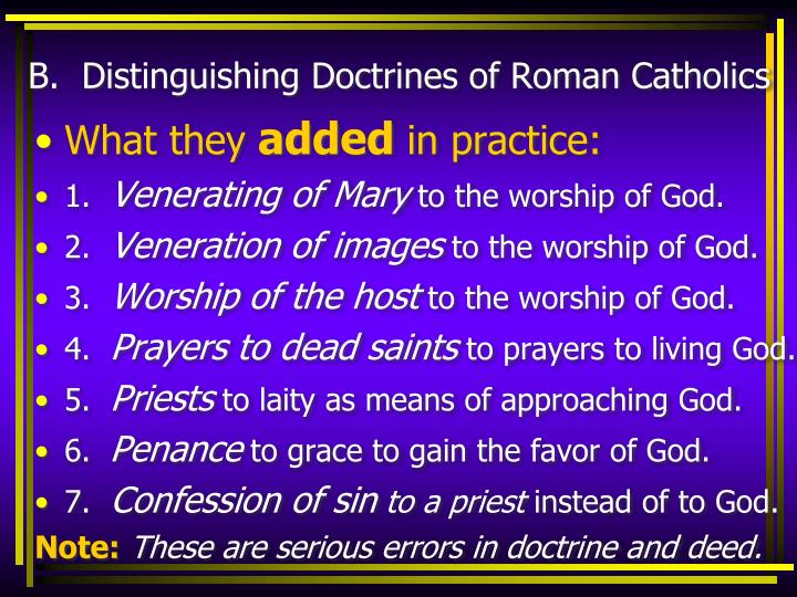B.  Distinguishing Doctrines of Roman Catholics