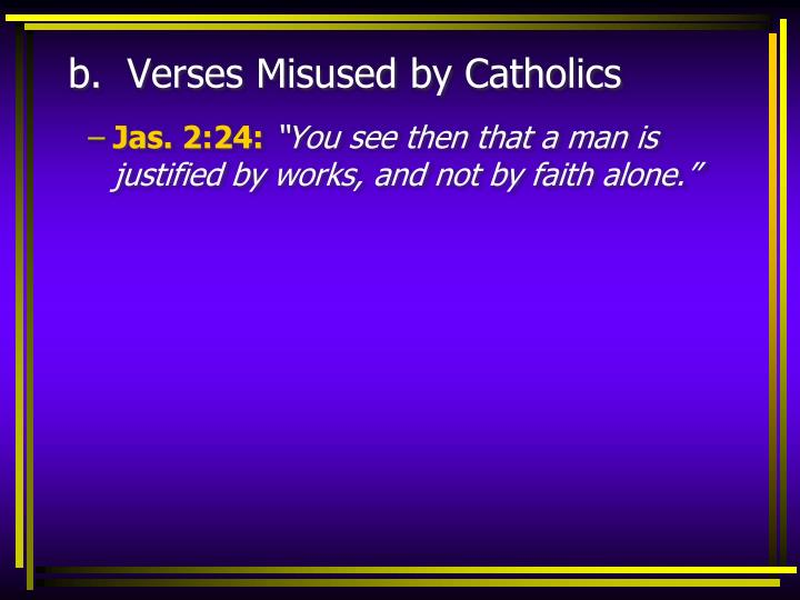b.  Verses Misused by Catholics