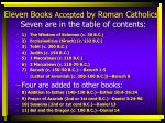 eleven books accepted by roman catholics seven are in the table of contents1