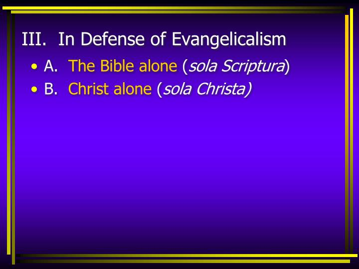 III.  In Defense of Evangelicalism