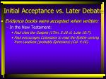 initial acceptance vs later debate12