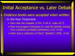 initial acceptance vs later debate13