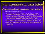 initial acceptance vs later debate14