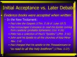 initial acceptance vs later debate15