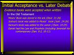 initial acceptance vs later debate4