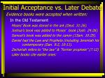 initial acceptance vs later debate5