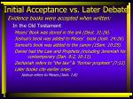 initial acceptance vs later debate6