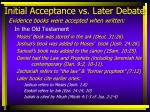 initial acceptance vs later debate8