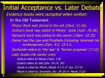 initial acceptance vs later debate9