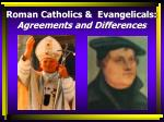 roman catholics evangelicals agreements and differences