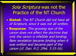 sola scriptura was not the practice of the nt church