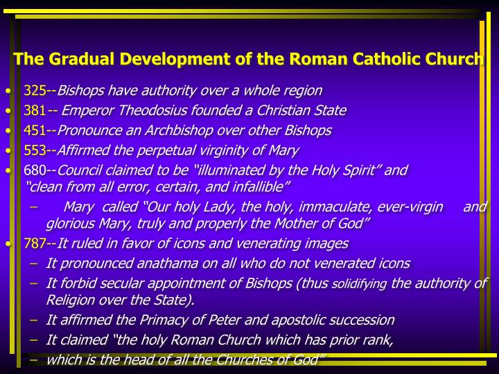 The Gradual Development of the Roman Catholic Church