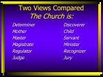 two views compared the church is5