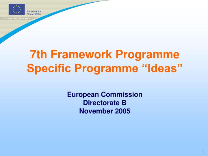 7th framework programme specific programme ideas european commission directorate b november 2005 n.