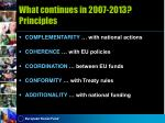 what continues in 2007 2013 principles