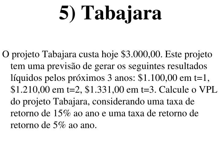 5) Tabajara