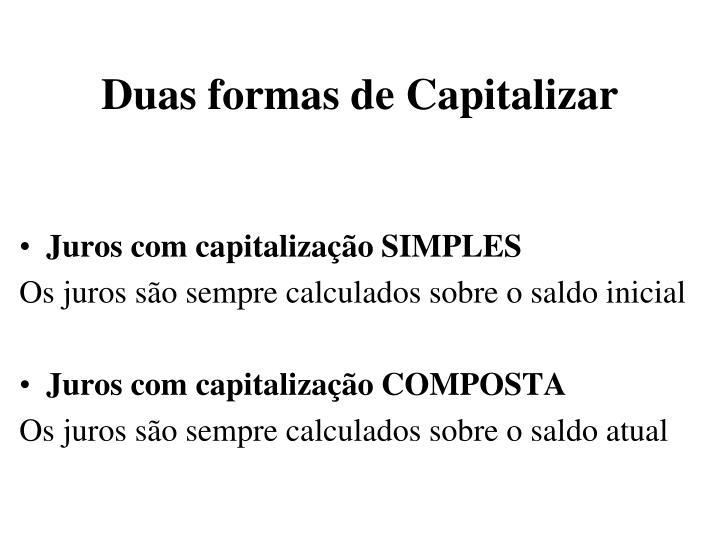 Duas formas de Capitalizar