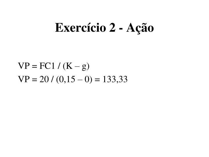 Exercício 2 - Ação