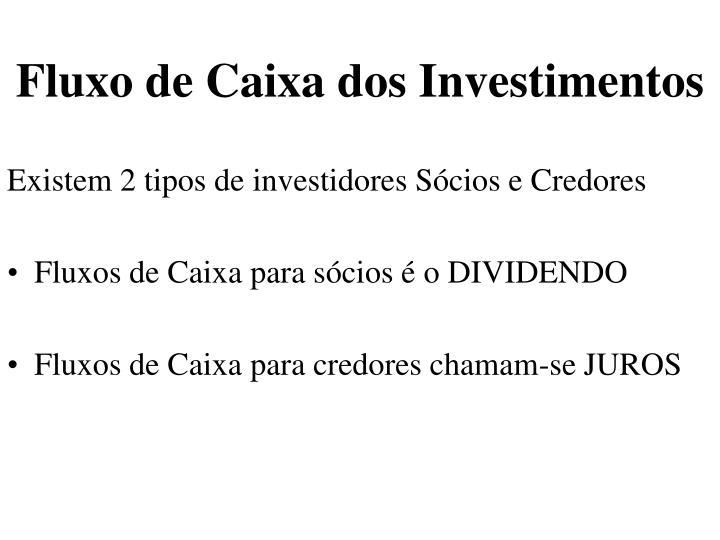 Fluxo de Caixa dos Investimentos
