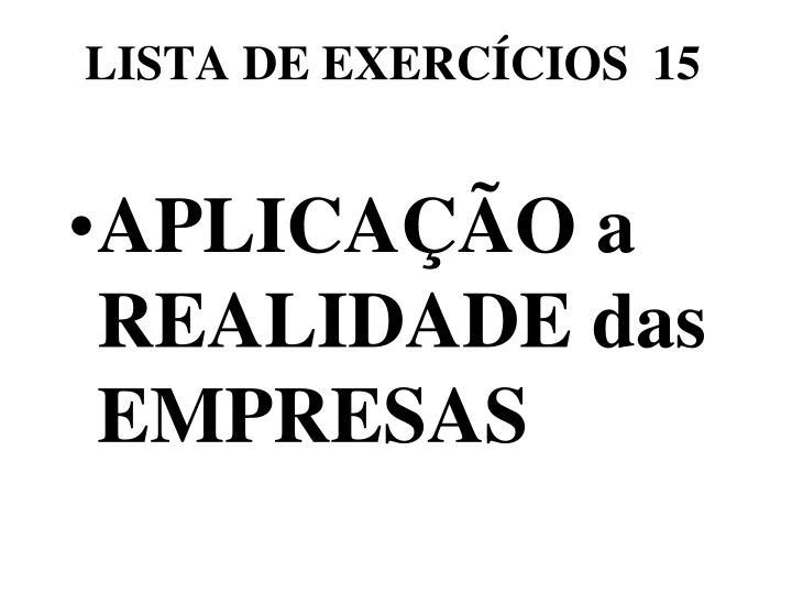 LISTA DE EXERCÍCIOS  15