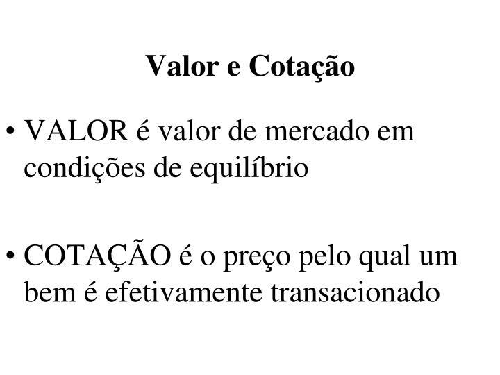 Valor e Cotação