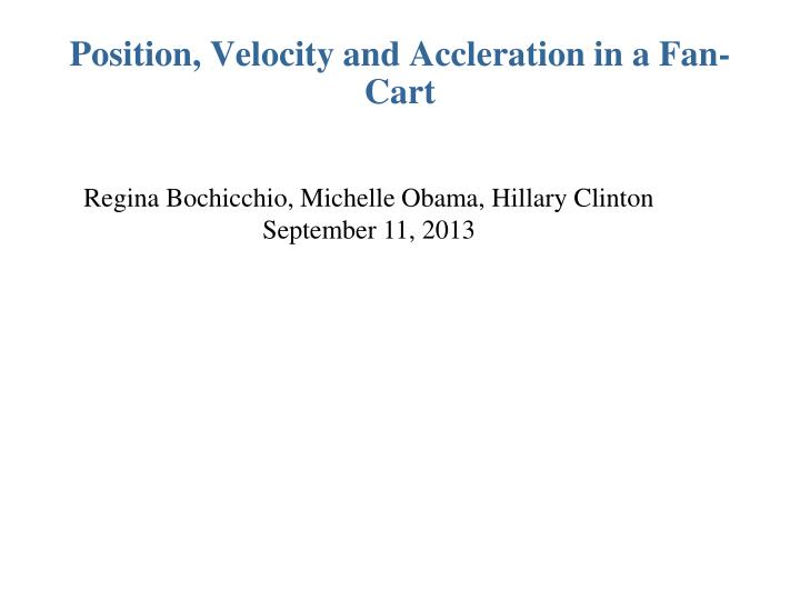 position velocity and accleration in a fan cart n.