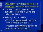 alchemy developed the tools and techniques for working with chemicals