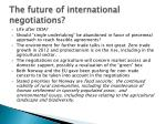the future of international negotiations